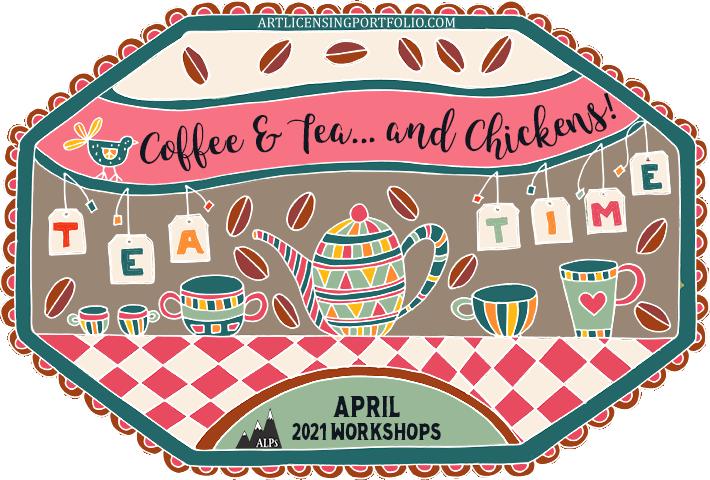 April Workshop – Coffee 'n Tea… & Chickens!
